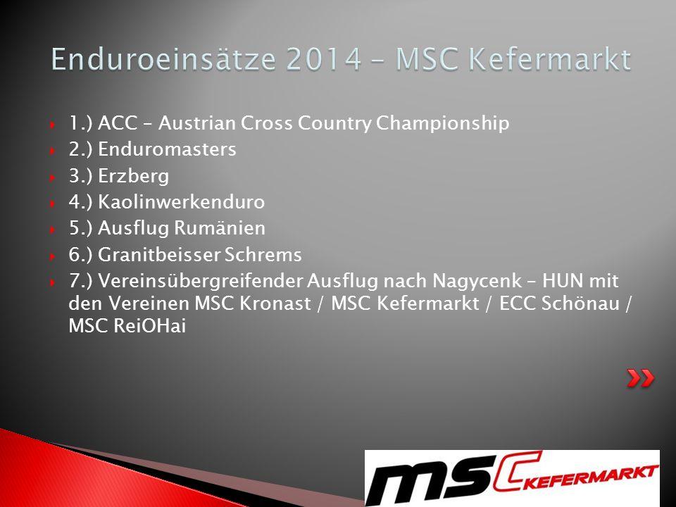  1.) ACC – Austrian Cross Country Championship  2.) Enduromasters  3.) Erzberg  4.) Kaolinwerkenduro  5.) Ausflug Rumänien  6.) Granitbeisser Sc