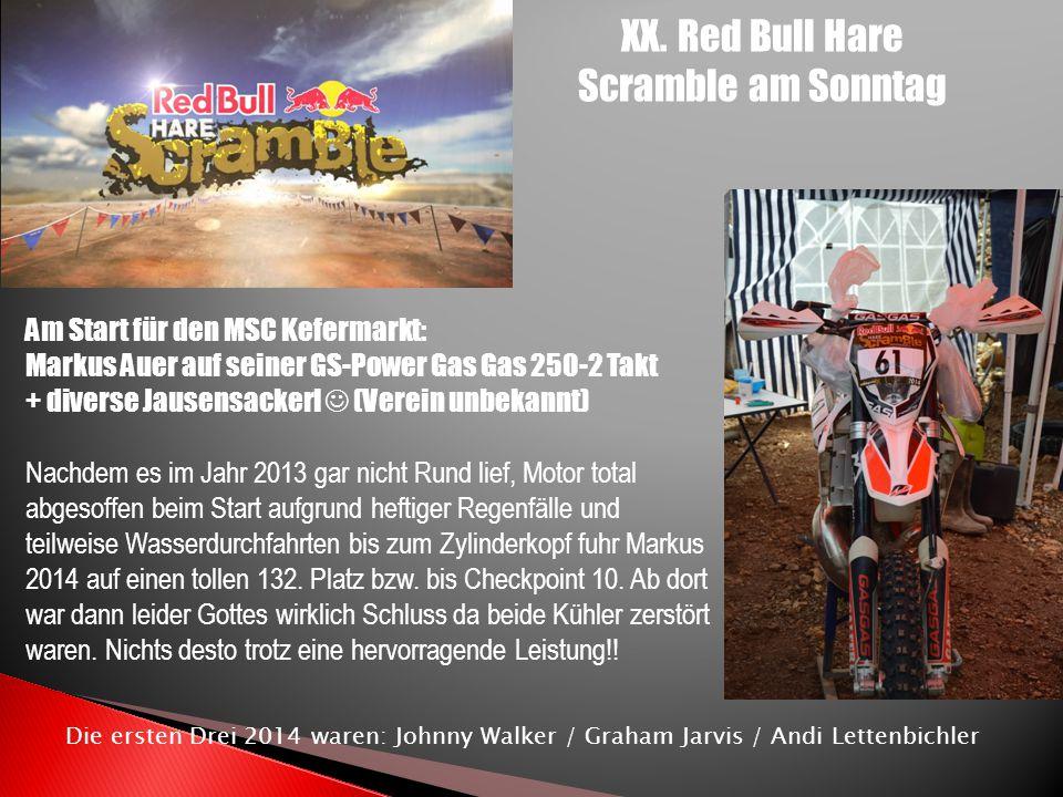 XX. Red Bull Hare Scramble am Sonntag Am Start für den MSC Kefermarkt: Markus Auer auf seiner GS-Power Gas Gas 250-2 Takt + diverse Jausensackerl (Ver