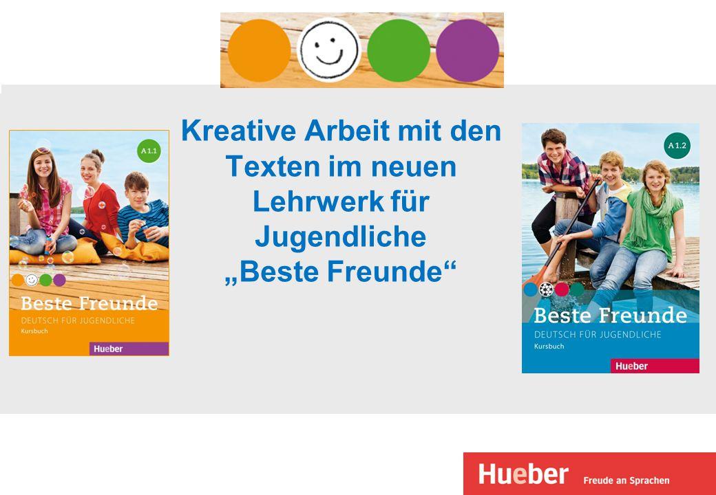 """Kreative Arbeit mit den Texten im neuen Lehrwerk für Jugendliche """"Beste Freunde"""