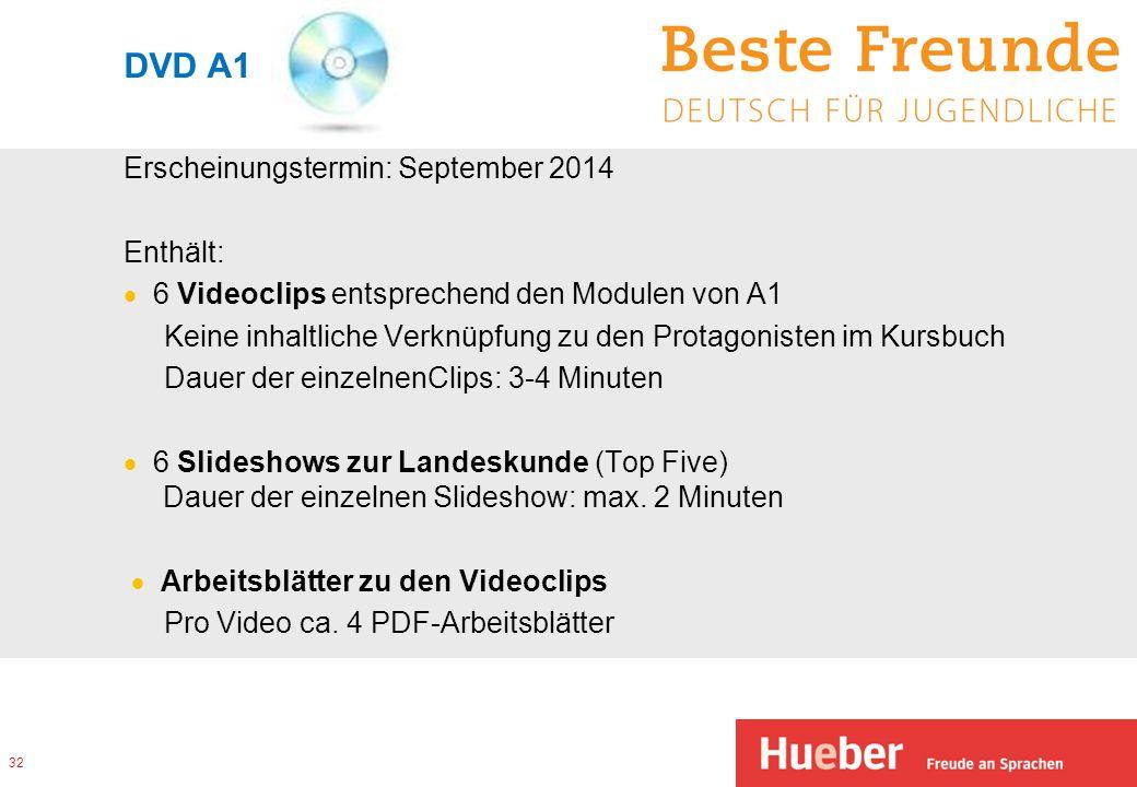 DVD A1 Erscheinungstermin: September 2014 Enthält:  6 Videoclips entsprechend den Modulen von A1 Keine inhaltliche Verknüpfung zu den Protagonisten i