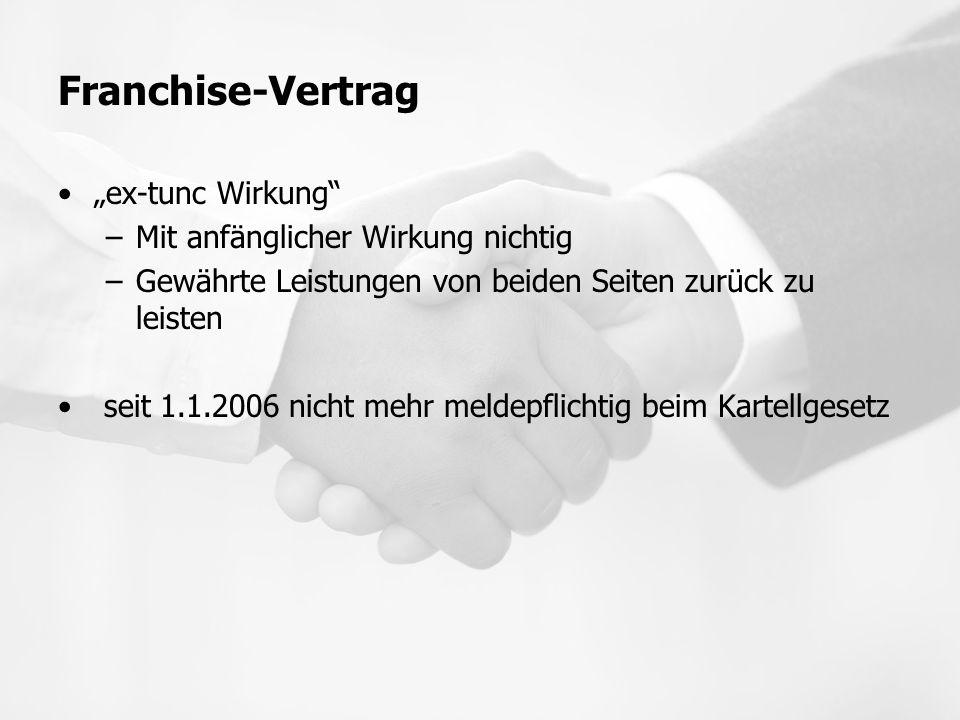 """Franchise-Vertrag """"ex-tunc Wirkung"""" –Mit anfänglicher Wirkung nichtig –Gewährte Leistungen von beiden Seiten zurück zu leisten seit 1.1.2006 nicht meh"""