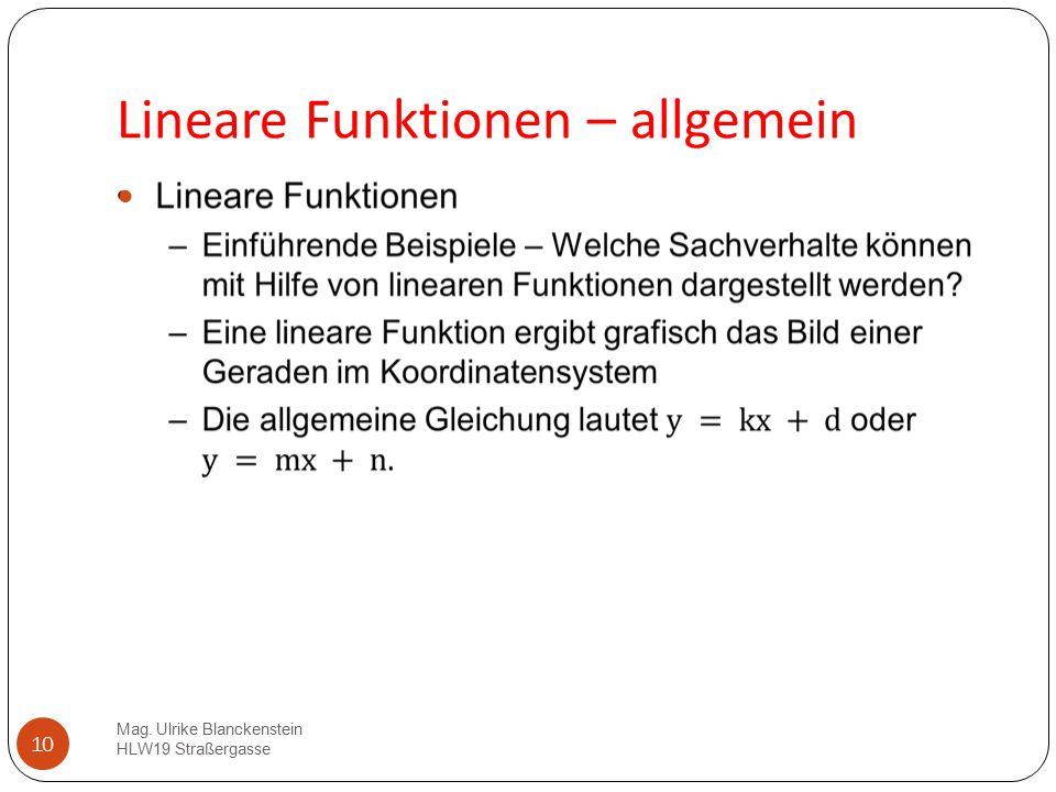 10 Lineare Funktionen – allgemein Mag. Ulrike Blanckenstein HLW19 Straßergasse 10