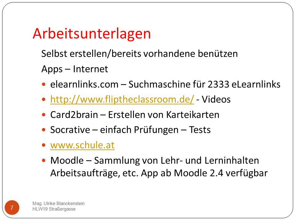 7 Arbeitsunterlagen Mag. Ulrike Blanckenstein HLW19 Straßergasse Selbst erstellen/bereits vorhandene benützen Apps – Internet elearnlinks.com – Suchma