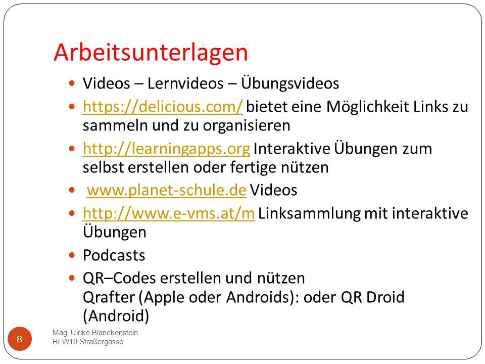 8 Arbeitsunterlagen Mag. Ulrike Blanckenstein HLW19 Straßergasse Videos – Lernvideos – Übungsvideos https://delicious.com/ bietet eine Möglichkeit Lin