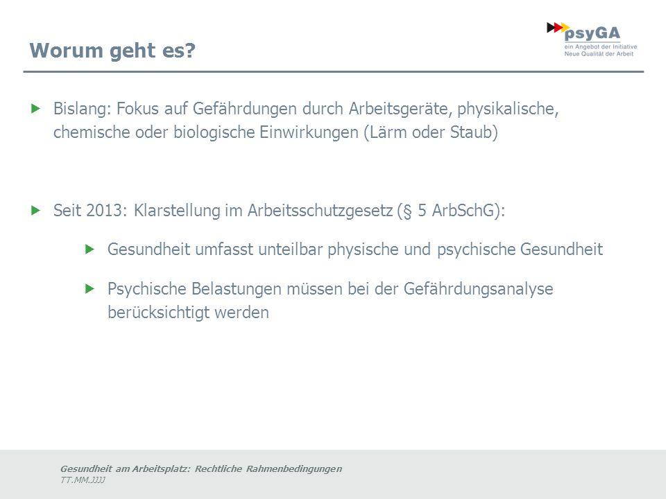 Gesundheit am Arbeitsplatz: Rechtliche Rahmenbedingungen TT.MM.JJJJ Worum geht es.