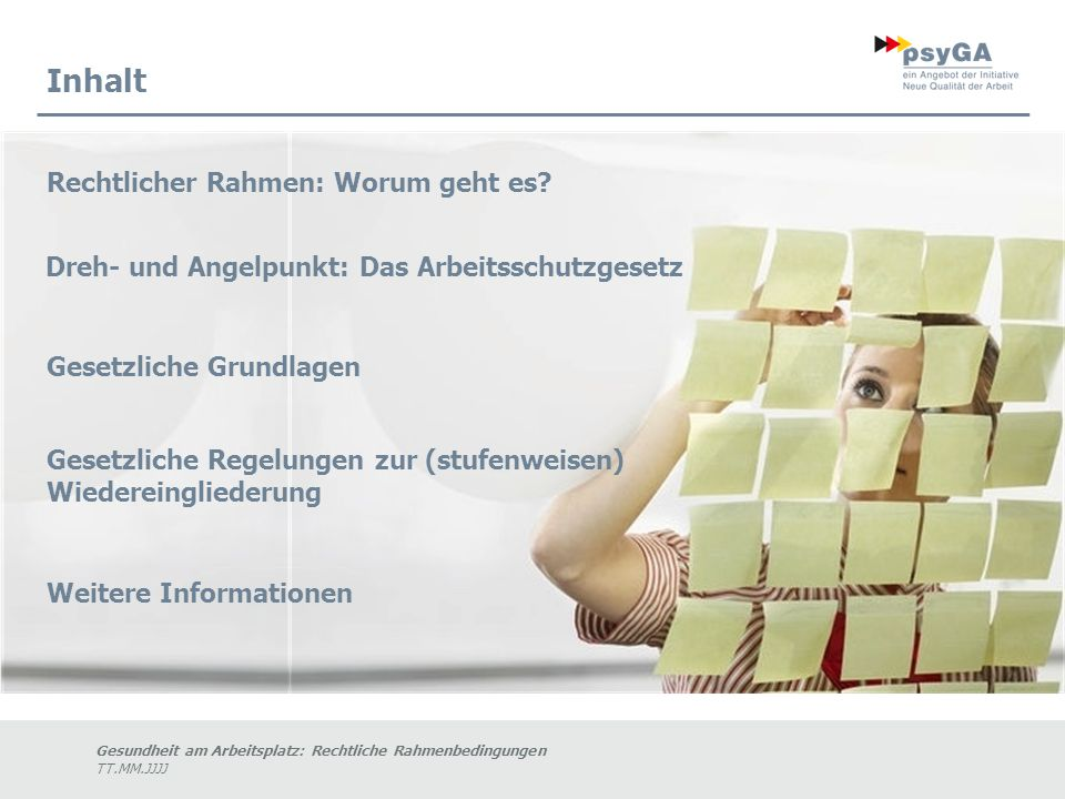 Gesundheit am Arbeitsplatz: Rechtliche Rahmenbedingungen TT.MM.JJJJ Inhalt Rechtlicher Rahmen: Worum geht es.