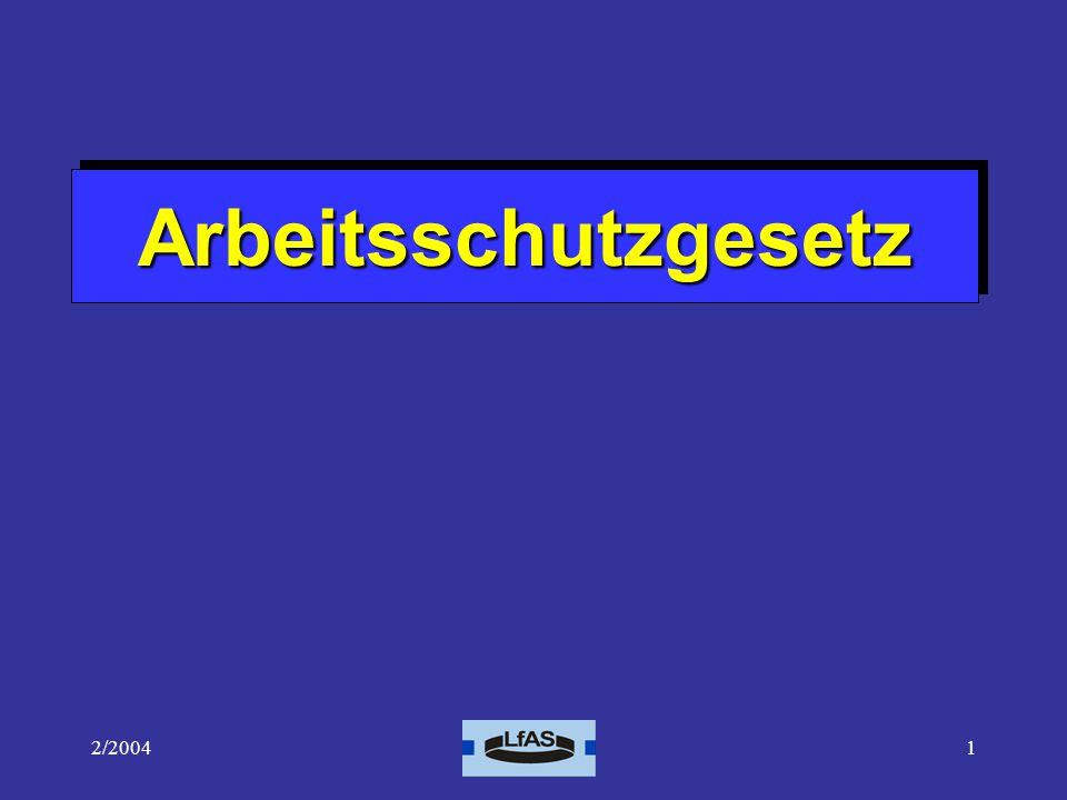 2/20041 ArbeitsschutzgesetzArbeitsschutzgesetz