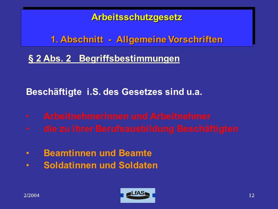 2/200412 Beschäftigte i.S.des Gesetzes sind u.a.