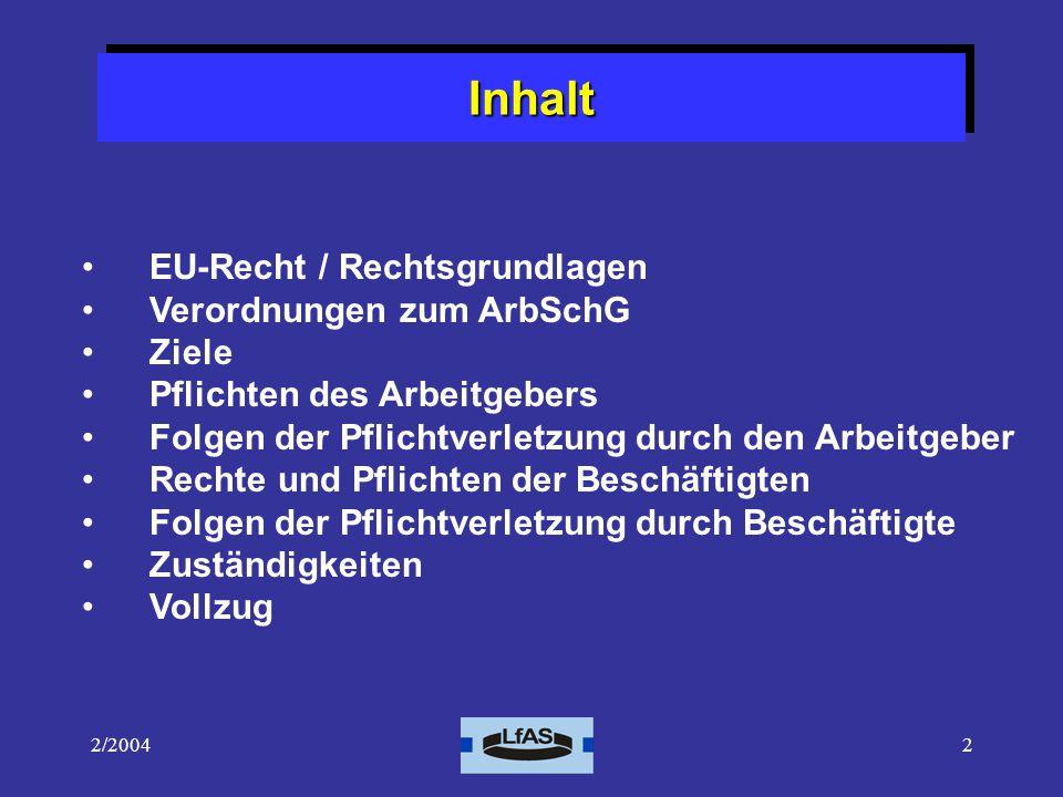 2/200423 Arbeitsschutzgesetz 1.Abschnitt - Allgemeine Vorschriften Arbeitsschutzgesetz - 2.