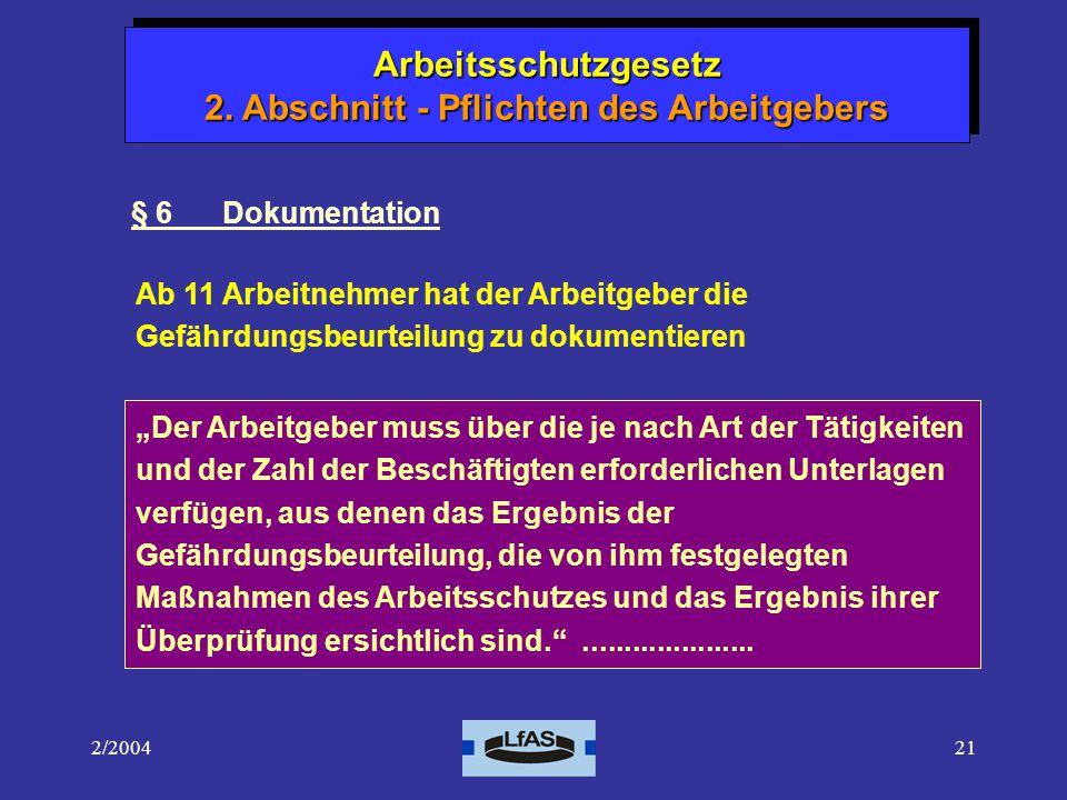 2/200421 Arbeitsschutzgesetz 1.Abschnitt - Allgemeine Vorschriften Arbeitsschutzgesetz 2.