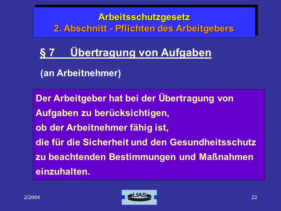 2/200422 Arbeitsschutzgesetz 1.Abschnitt - Allgemeine Vorschriften Arbeitsschutzgesetz 2.