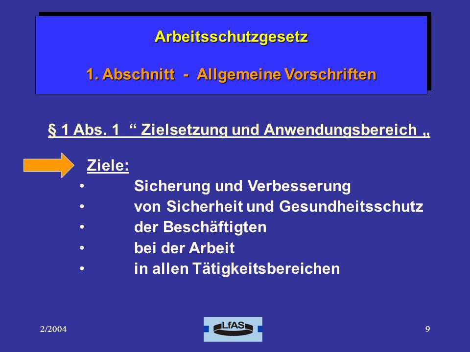 2/200420 Arbeitsschutzgesetz 1.Abschnitt - Allgemeine Vorschriften Arbeitsschutzgesetz 2.