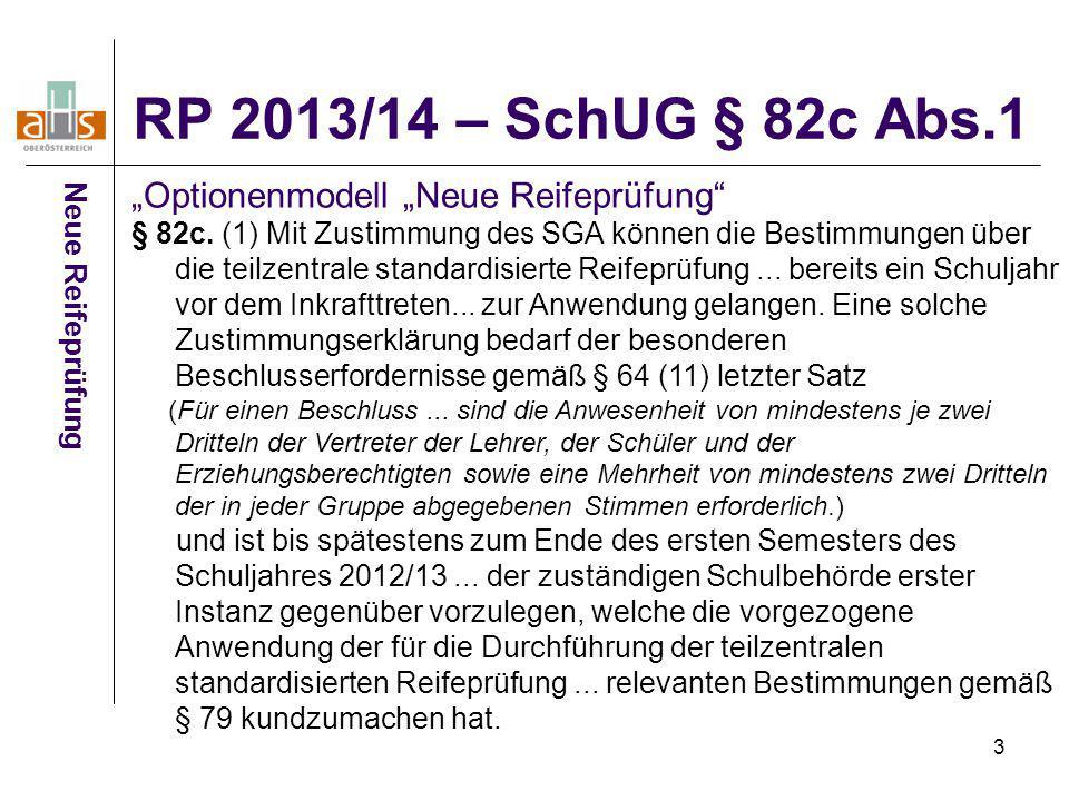 """3 Neue Reifeprüfung """"Optionenmodell """"Neue Reifeprüfung"""" § 82c. (1) Mit Zustimmung des SGA können die Bestimmungen über die teilzentrale standardisiert"""