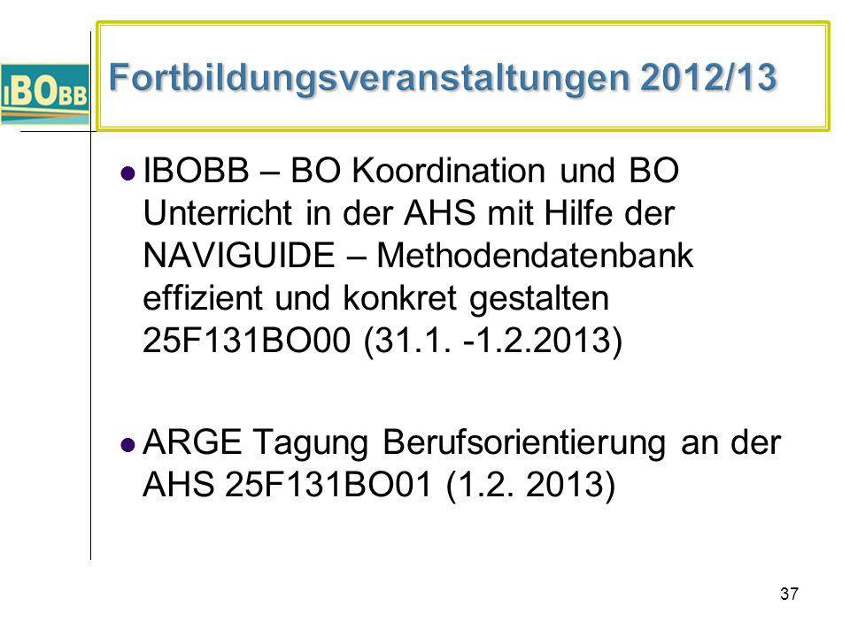 37 IBOBB – BO Koordination und BO Unterricht in der AHS mit Hilfe der NAVIGUIDE – Methodendatenbank effizient und konkret gestalten 25F131BO00 (31.1.