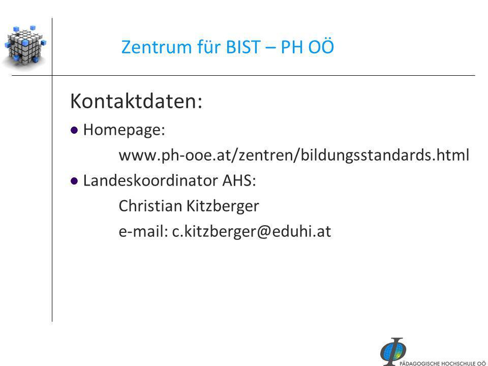 40 Zentrum für BIST – PH OÖ Kontaktdaten: Homepage: www.ph-ooe.at/zentren/bildungsstandards.html Landeskoordinator AHS: Christian Kitzberger e-mail: c