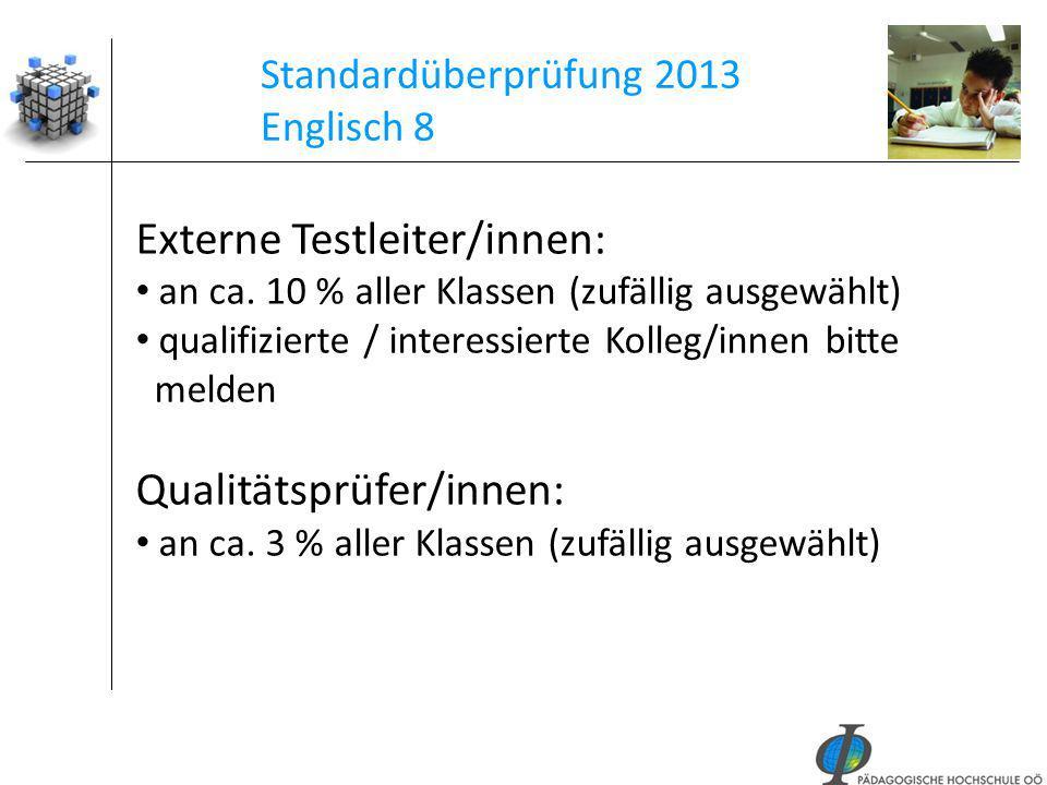 45 Standardüberprüfung 2013 Englisch 8 Externe Testleiter/innen: an ca. 10 % aller Klassen (zufällig ausgewählt) qualifizierte / interessierte Kolleg/