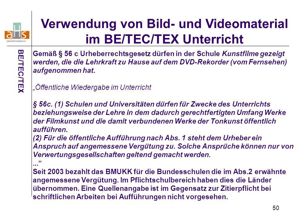 50 Gemäß § 56 c Urheberrechtsgesetz dürfen in der Schule Kunstfilme gezeigt werden, die die Lehrkraft zu Hause auf dem DVD-Rekorder (vom Fernsehen) au