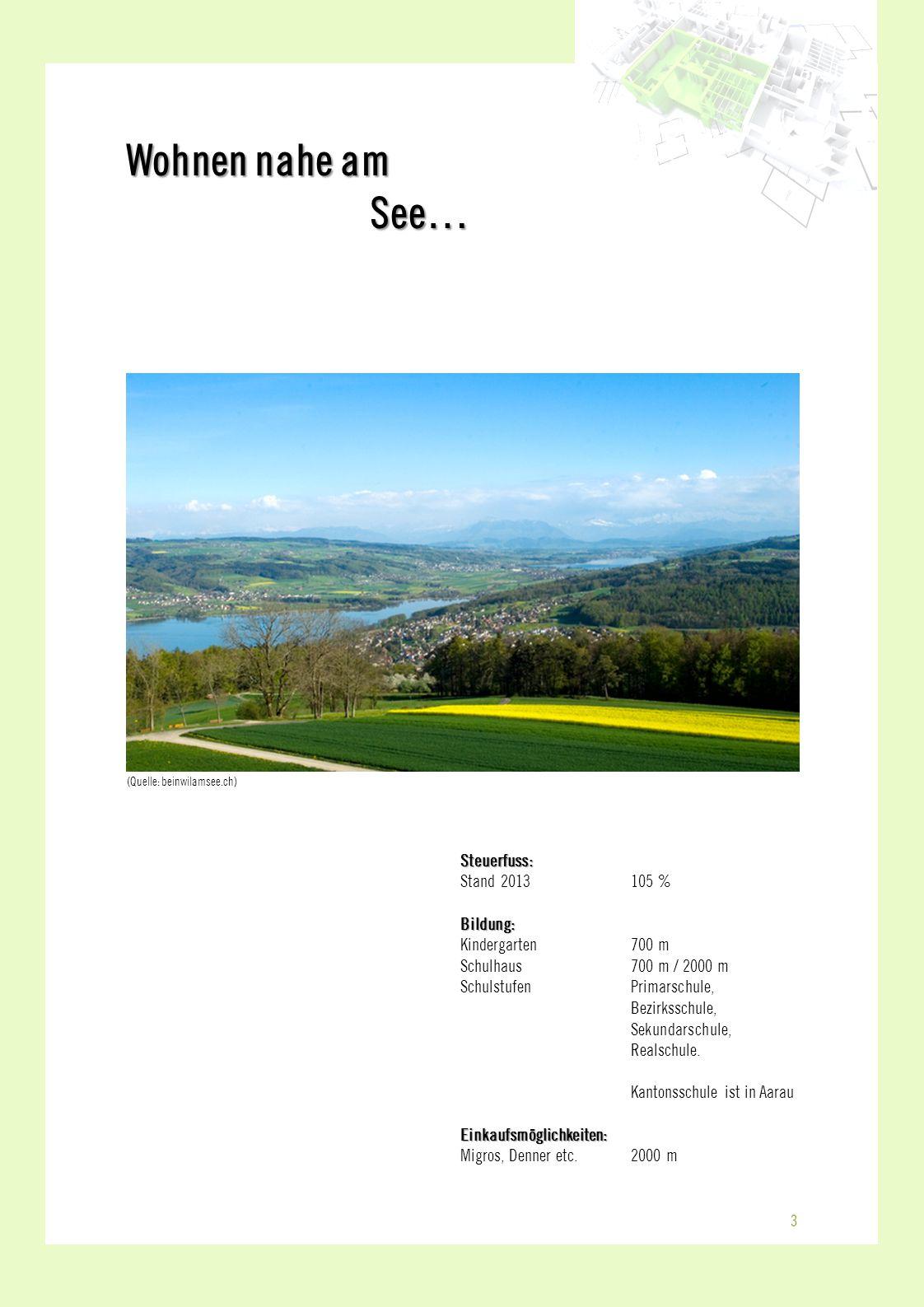 Wohnen nahe am See… 3 Steuerfuss: Stand 2013105 %Bildung: Kindergarten 700 m Schulhaus700 m / 2000 m SchulstufenPrimarschule, Bezirksschule, Sekundars