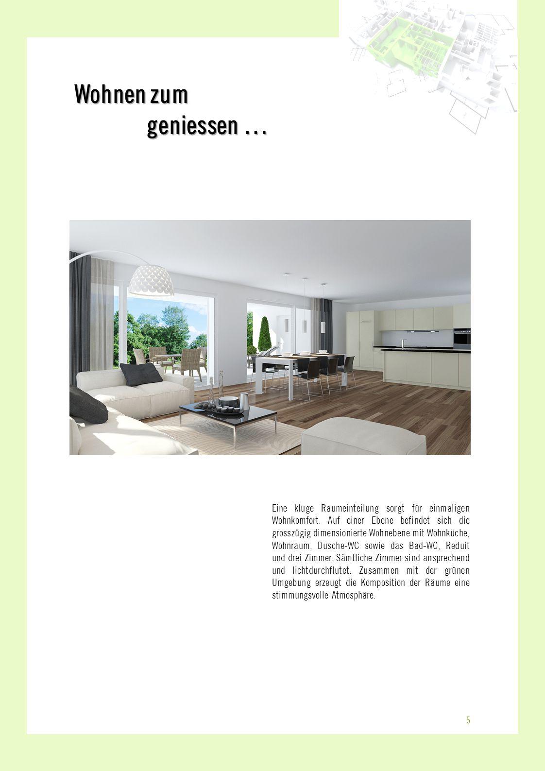 Wohnen zum geniessen … Eine kluge Raumeinteilung sorgt für einmaligen Wohnkomfort. Auf einer Ebene befindet sich die grosszügig dimensionierte Wohnebe