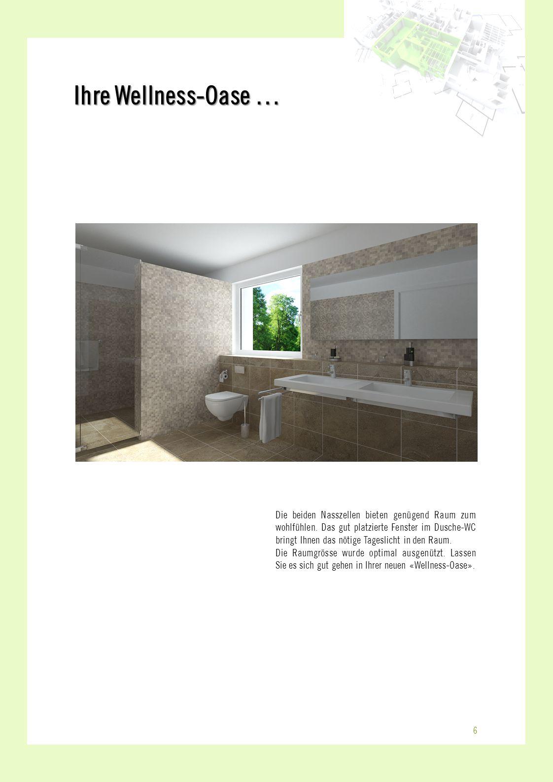 Die beiden Nasszellen bieten genügend Raum zum wohlfühlen. Das gut platzierte Fenster im Dusche-WC bringt Ihnen das nötige Tageslicht in den Raum. Die