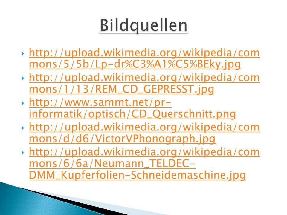  http://upload.wikimedia.org/wikipedia/com mons/5/5b/Lp-dr%C3%A1%C5%BEky.jpg http://upload.wikimedia.org/wikipedia/com mons/5/5b/Lp-dr%C3%A1%C5%BEky.jpg  http://upload.wikimedia.org/wikipedia/com mons/1/13/REM_CD_GEPRESST.jpg http://upload.wikimedia.org/wikipedia/com mons/1/13/REM_CD_GEPRESST.jpg  http://www.sammt.net/pr- informatik/optisch/CD_Querschnitt.png http://www.sammt.net/pr- informatik/optisch/CD_Querschnitt.png  http://upload.wikimedia.org/wikipedia/com mons/d/d6/VictorVPhonograph.jpg http://upload.wikimedia.org/wikipedia/com mons/d/d6/VictorVPhonograph.jpg  http://upload.wikimedia.org/wikipedia/com mons/6/6a/Neumann_TELDEC- DMM_Kupferfolien-Schneidemaschine.jpg http://upload.wikimedia.org/wikipedia/com mons/6/6a/Neumann_TELDEC- DMM_Kupferfolien-Schneidemaschine.jpg