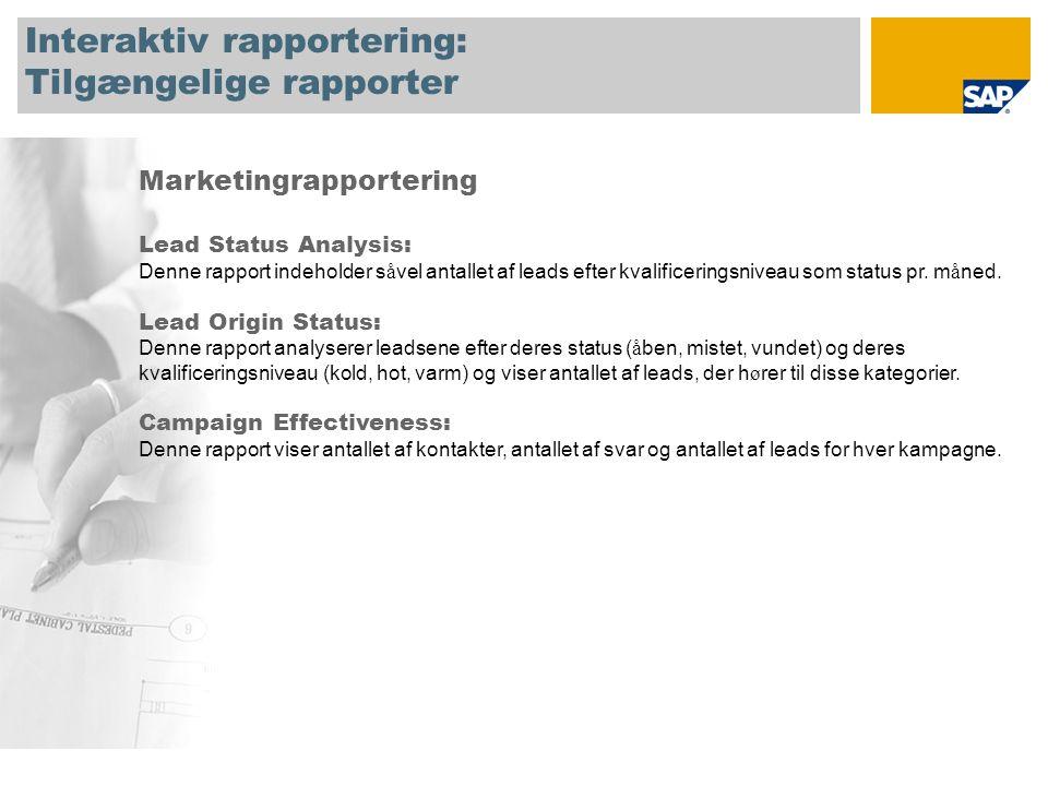 Interaktiv rapportering: Tilgængelige rapporter Marketingrapportering Lead Status Analysis: Denne rapport indeholder s å vel antallet af leads efter kvalificeringsniveau som status pr.