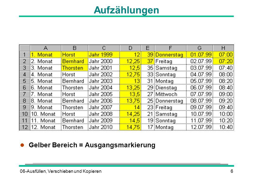 06-Ausfüllen, Verschieben und Kopieren6 Aufzählungen l Gelber Bereich = Ausgangsmarkierung