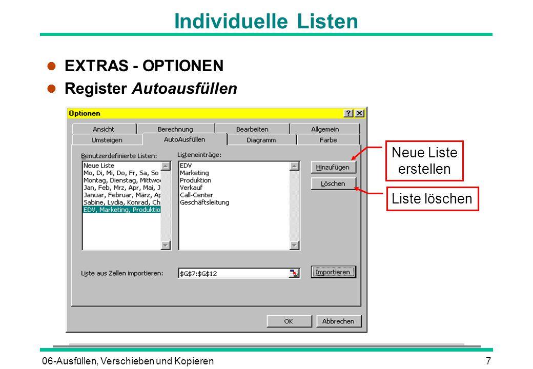 06-Ausfüllen, Verschieben und Kopieren7 Individuelle Listen l EXTRAS - OPTIONEN l Register Autoausfüllen Liste löschen Neue Liste erstellen