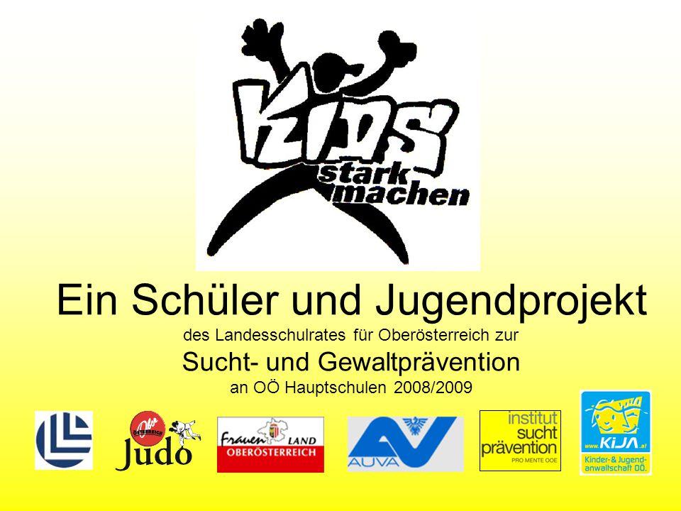 Ein Schüler und Jugendprojekt des Landesschulrates für Oberösterreich zur Sucht- und Gewaltprävention an OÖ Hauptschulen 2008/2009