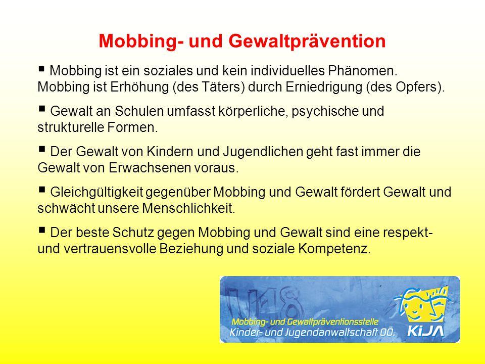 Mobbing- und Gewaltprävention  Mobbing ist ein soziales und kein individuelles Phänomen.