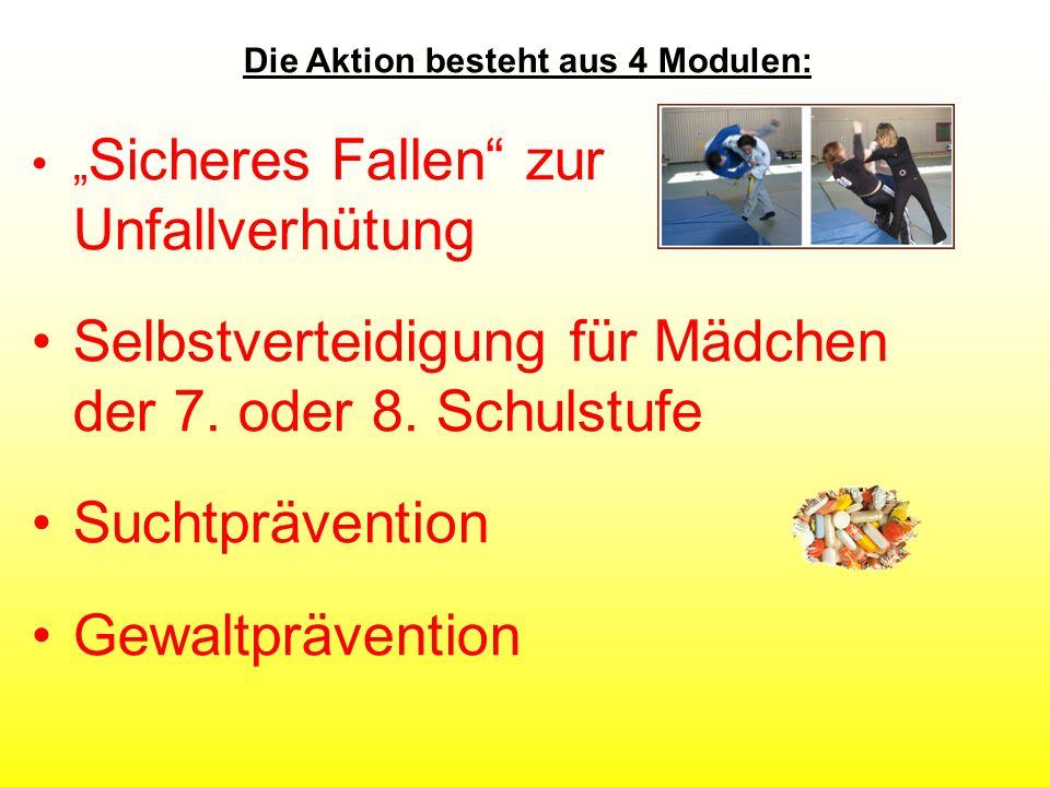 """Die Aktion besteht aus 4 Modulen: """" Sicheres Fallen zur Unfallverhütung Selbstverteidigung für Mädchen der 7."""