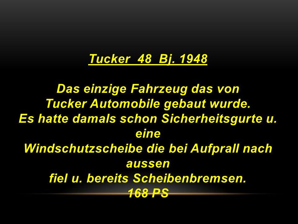 Tucker 48 Bj.1948 Das einzige Fahrzeug das von Tucker Automobile gebaut wurde.