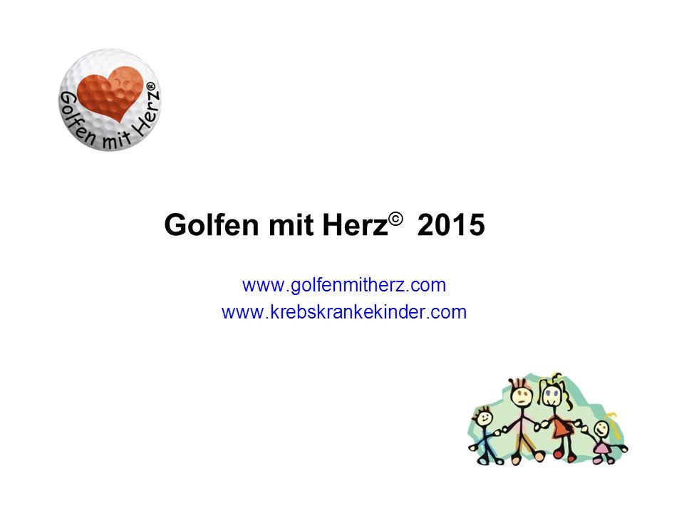 Golfen mit Herz © 2015 www.golfenmitherz.com www.krebskrankekinder.com
