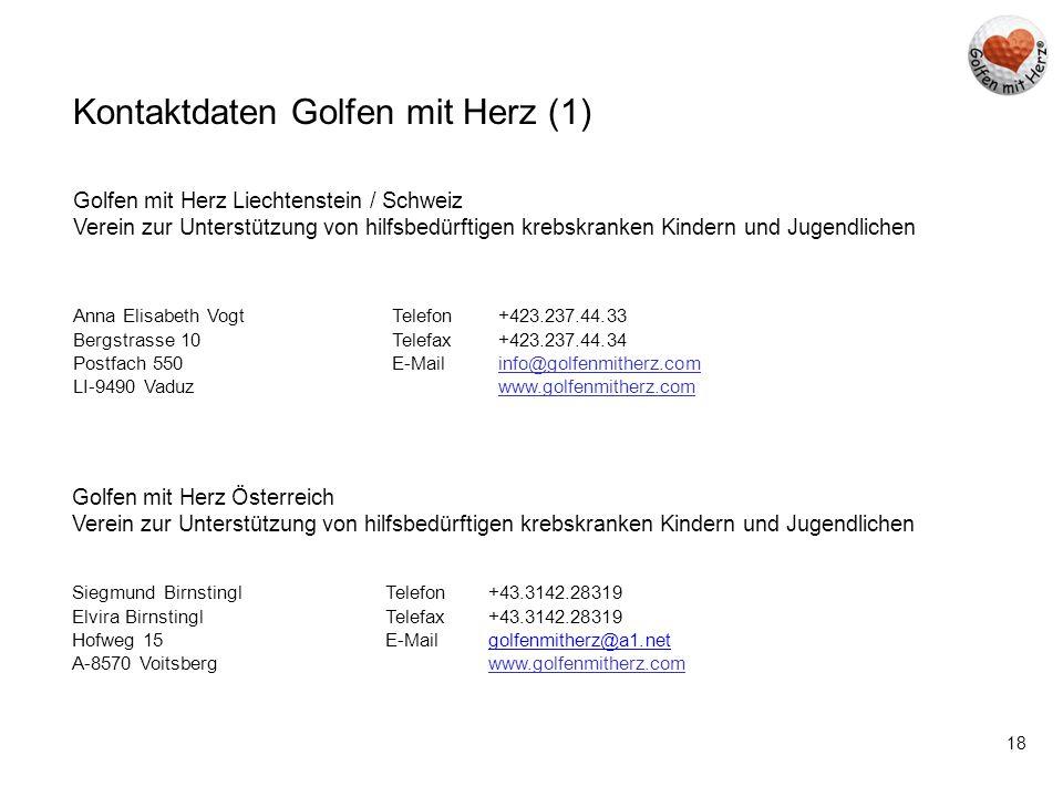 18 Kontaktdaten Golfen mit Herz (1) Golfen mit Herz Liechtenstein / Schweiz Verein zur Unterstützung von hilfsbedürftigen krebskranken Kindern und Jug