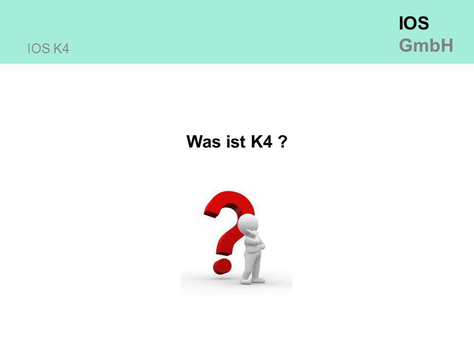 IOS GmbH IOS K4 Was ist K4 ?