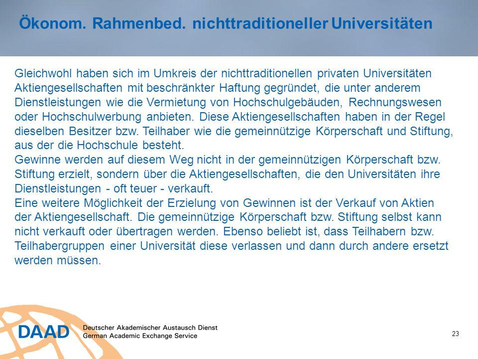Ökonom. Rahmenbed. nichttraditioneller Universitäten 23 Gleichwohl haben sich im Umkreis der nichttraditionellen privaten Universitäten Aktiengesellsc