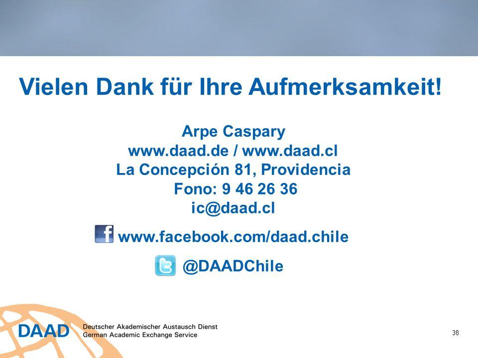 38 Vielen Dank für Ihre Aufmerksamkeit! Arpe Caspary www.daad.de / www.daad.cl La Concepción 81, Providencia Fono: 9 46 26 36 ic@daad.cl www.facebook.