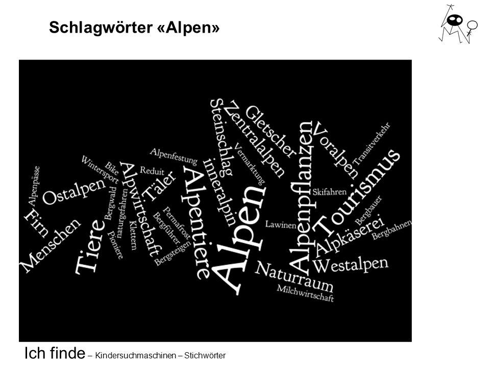 Ich finde – Kindersuchmaschinen – Stichwörter Schlagwörter «Alpen»