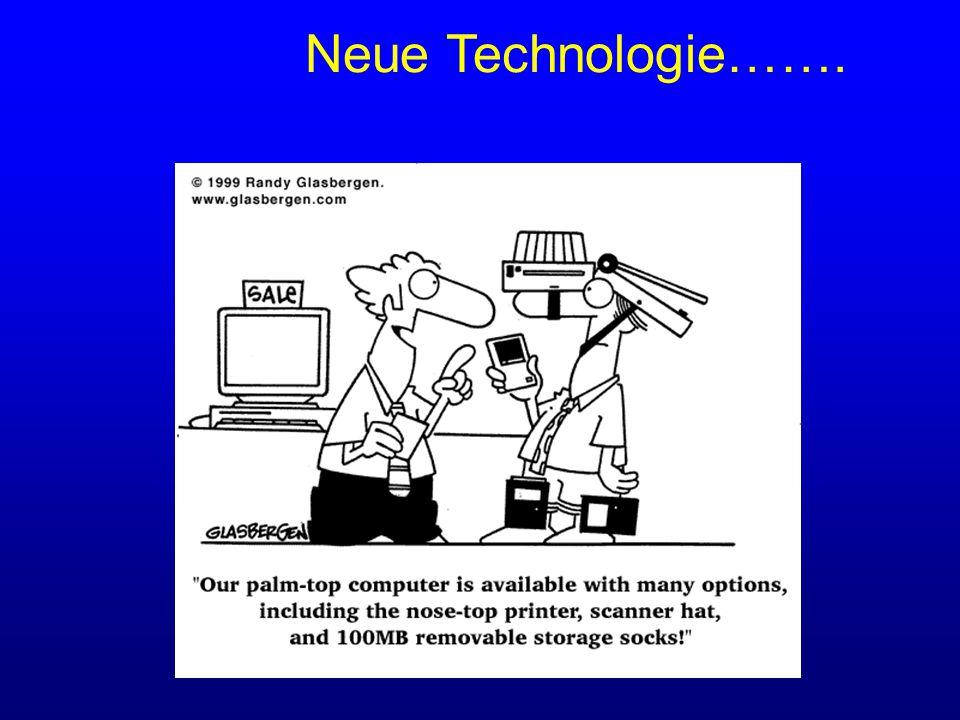 Neue Technologie…….