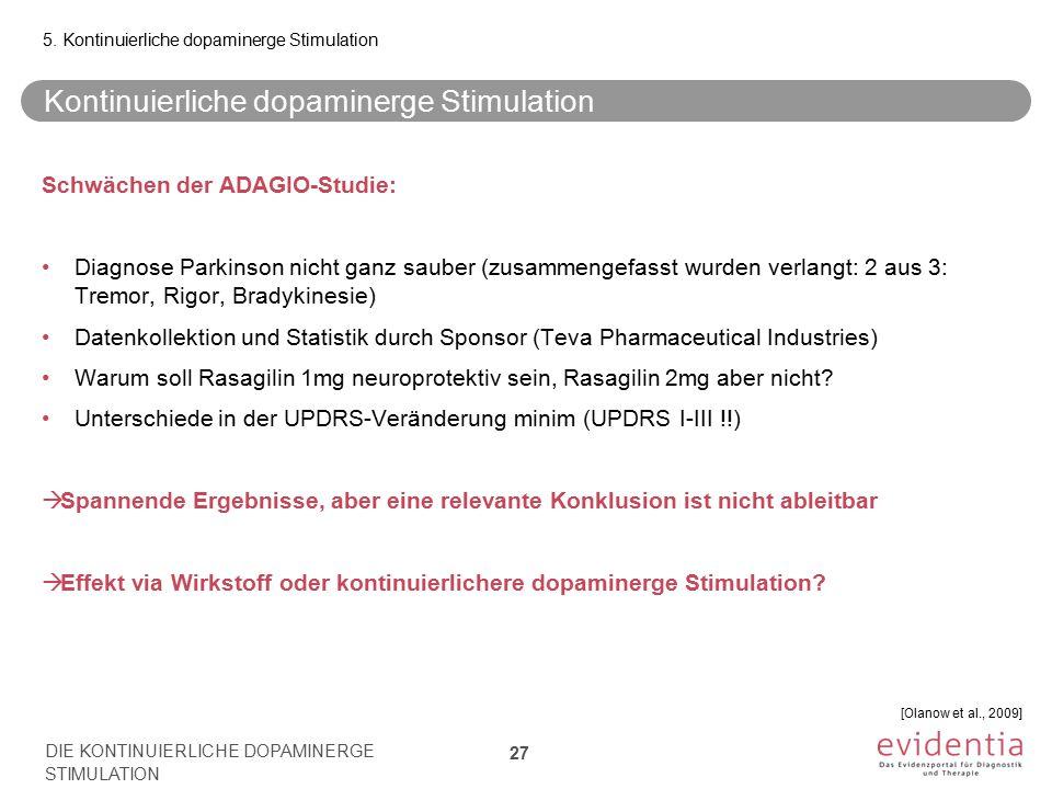 Kontinuierliche dopaminerge Stimulation Schwächen der ADAGIO-Studie: Diagnose Parkinson nicht ganz sauber (zusammengefasst wurden verlangt: 2 aus 3: T