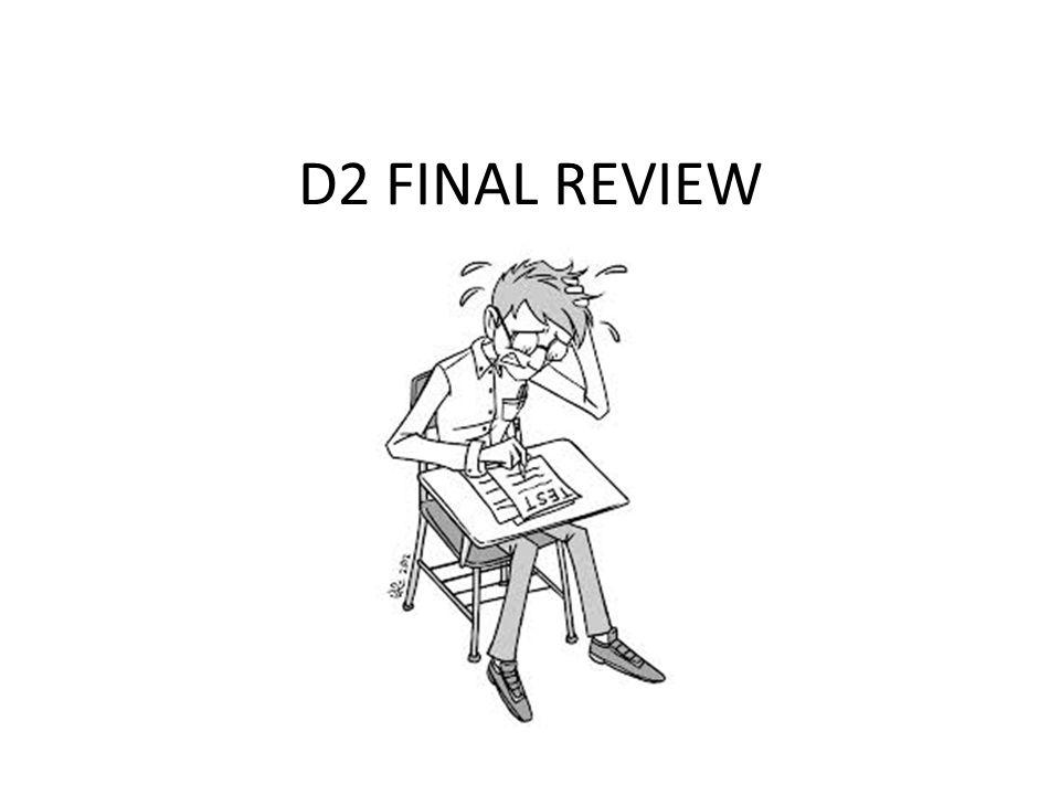 D2 FINAL REVIEW