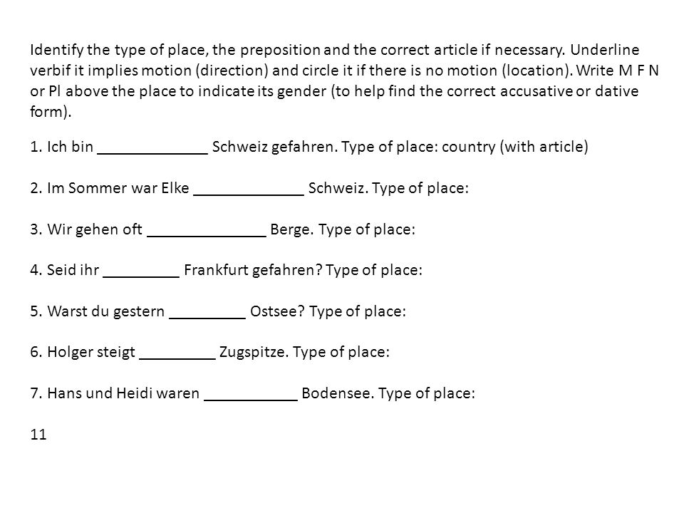 Identify the type of place, the preposition and the correct article if necessary.