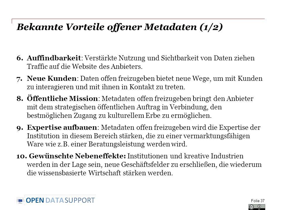 Bekannte Vorteile offener Metadaten (1/2) 6.Auffindbarkeit: Verstärkte Nutzung und Sichtbarkeit von Daten ziehen Traffic auf die Website des Anbieters.