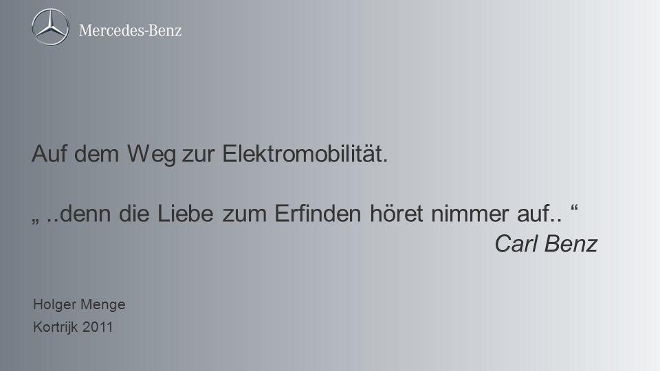 """Auf dem Weg zur Elektromobilität. """"..denn die Liebe zum Erfinden höret nimmer auf.. """" Carl Benz Holger Menge Kortrijk 2011"""