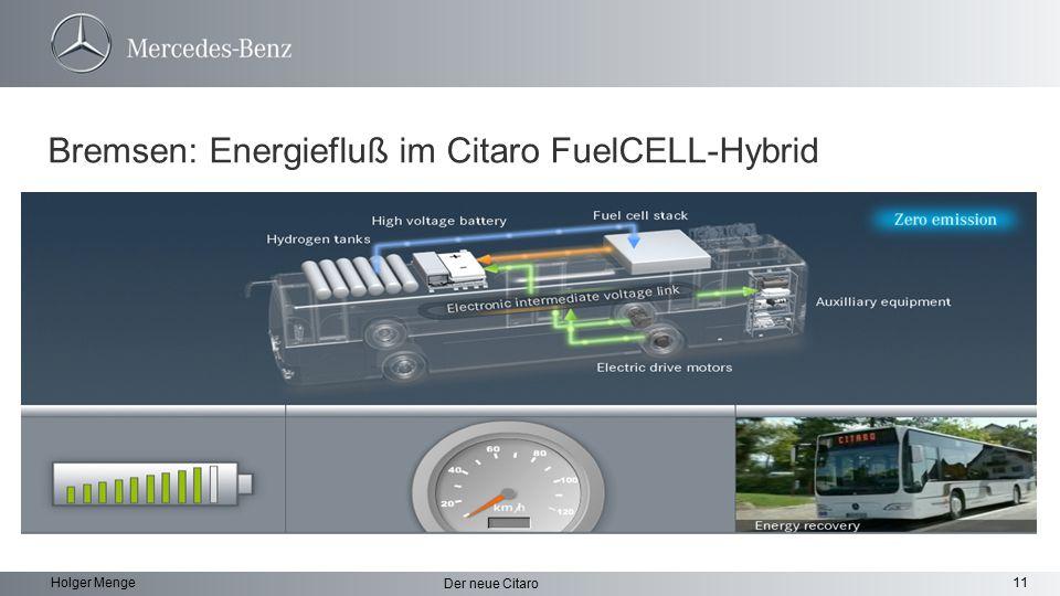 11 Der neue Citaro Holger Menge Bremsen: Energiefluß im Citaro FuelCELL-Hybrid