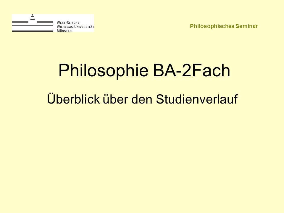 Philosophie BA-2Fach Überblick über den Studienverlauf Philosophisches Seminar