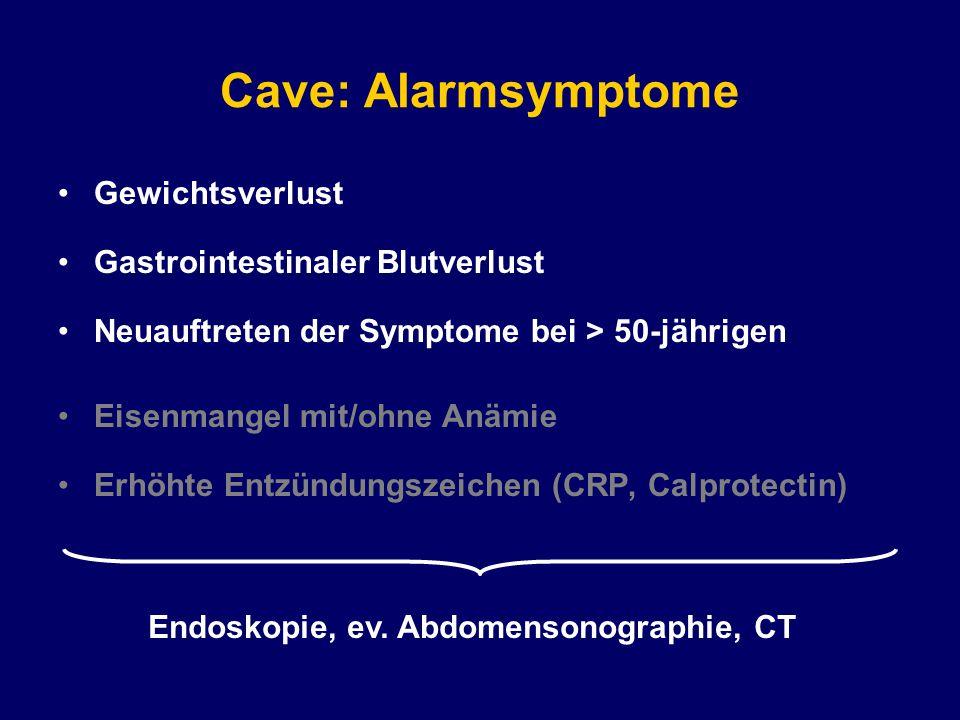 Cave: Alarmsymptome Gewichtsverlust Gastrointestinaler Blutverlust Neuauftreten der Symptome bei > 50-jährigen Eisenmangel mit/ohne Anämie Erhöhte Entzündungszeichen (CRP, Calprotectin) Endoskopie, ev.