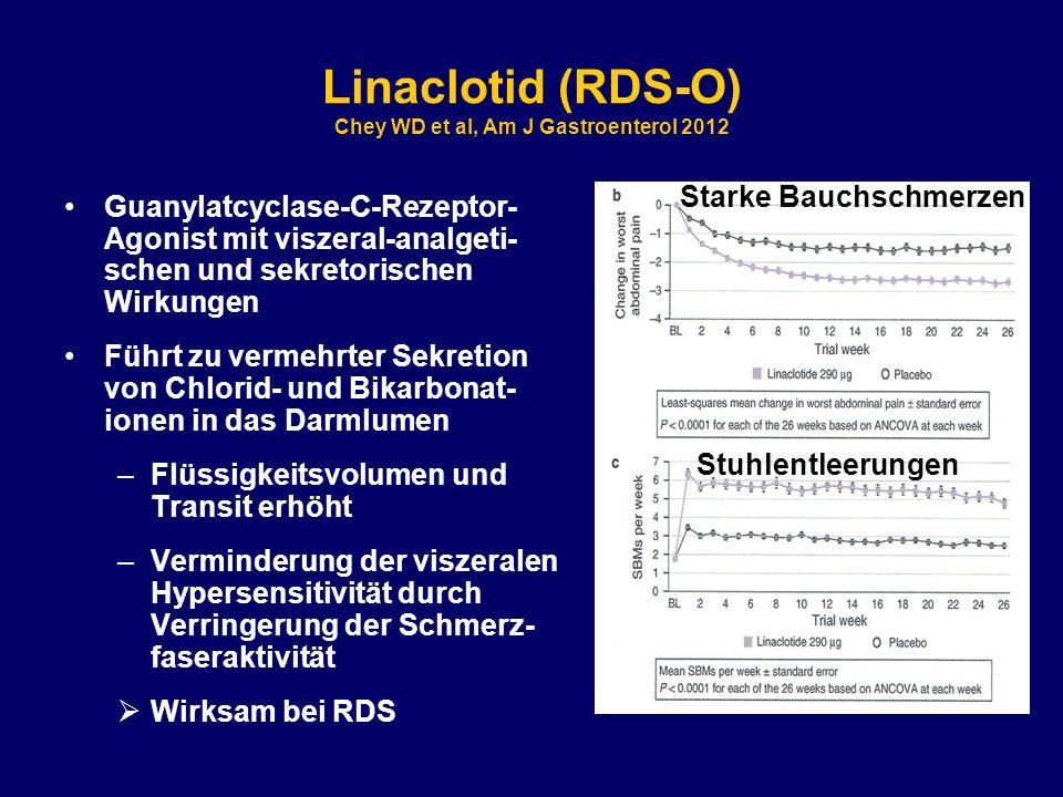 Linaclotid (RDS-O) Chey WD et al, Am J Gastroenterol 2012 Guanylatcyclase-C-Rezeptor- Agonist mit viszeral-analgeti- schen und sekretorischen Wirkungen Führt zu vermehrter Sekretion von Chlorid- und Bikarbonat- ionen in das Darmlumen –Flüssigkeitsvolumen und Transit erhöht –Verminderung der viszeralen Hypersensitivität durch Verringerung der Schmerz- faseraktivität  Wirksam bei RDS Starke Bauchschmerzen Stuhlentleerungen