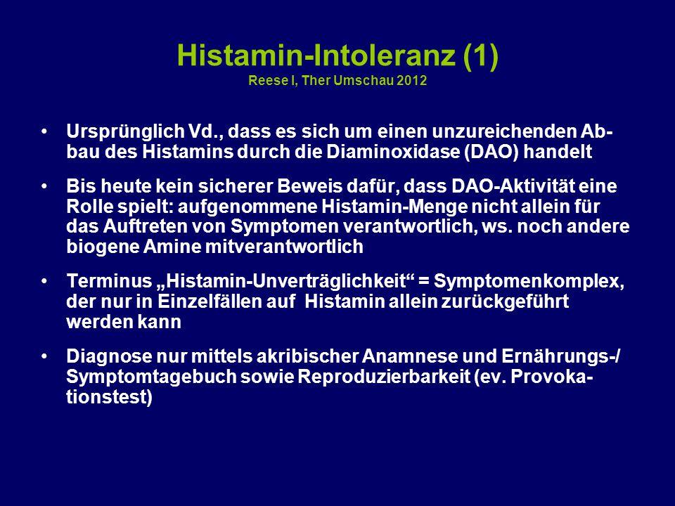 Histamin-Intoleranz (1) Reese I, Ther Umschau 2012 Ursprünglich Vd., dass es sich um einen unzureichenden Ab- bau des Histamins durch die Diaminoxidas