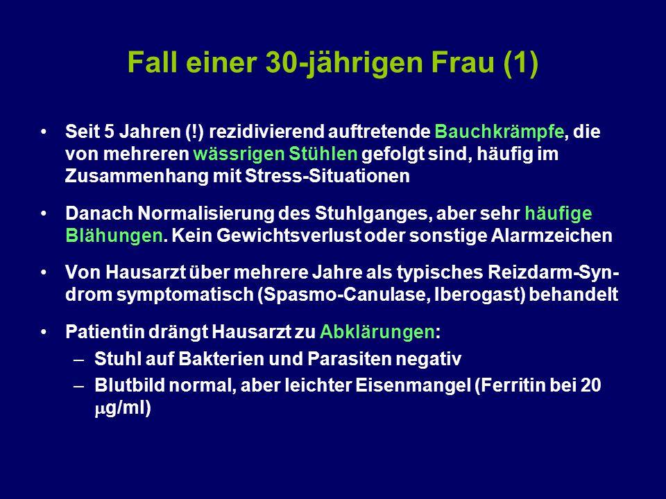 Fall einer 30-jährigen Frau (1) Seit 5 Jahren (!) rezidivierend auftretende Bauchkrämpfe, die von mehreren wässrigen Stühlen gefolgt sind, häufig im Zusammenhang mit Stress-Situationen Danach Normalisierung des Stuhlganges, aber sehr häufige Blähungen.